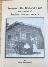 INTERIOR, THE BADLANDS TOWN AND STORIES OF BADLAND HOMESTEADERS