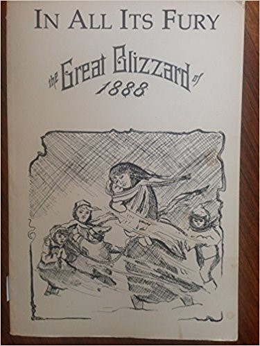 In All Its Fury: The Great Blizzard of 1888